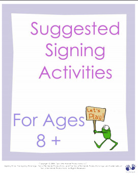 Suggested Signing Activities for ages 8 +