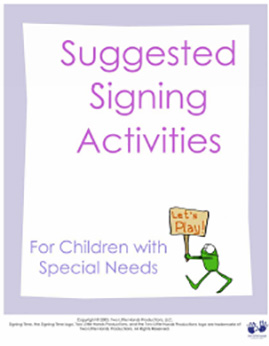 Suggested Signing Activities for Children with Special Needs