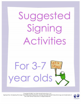 Suggested Signing Activities for 3-7 year olds